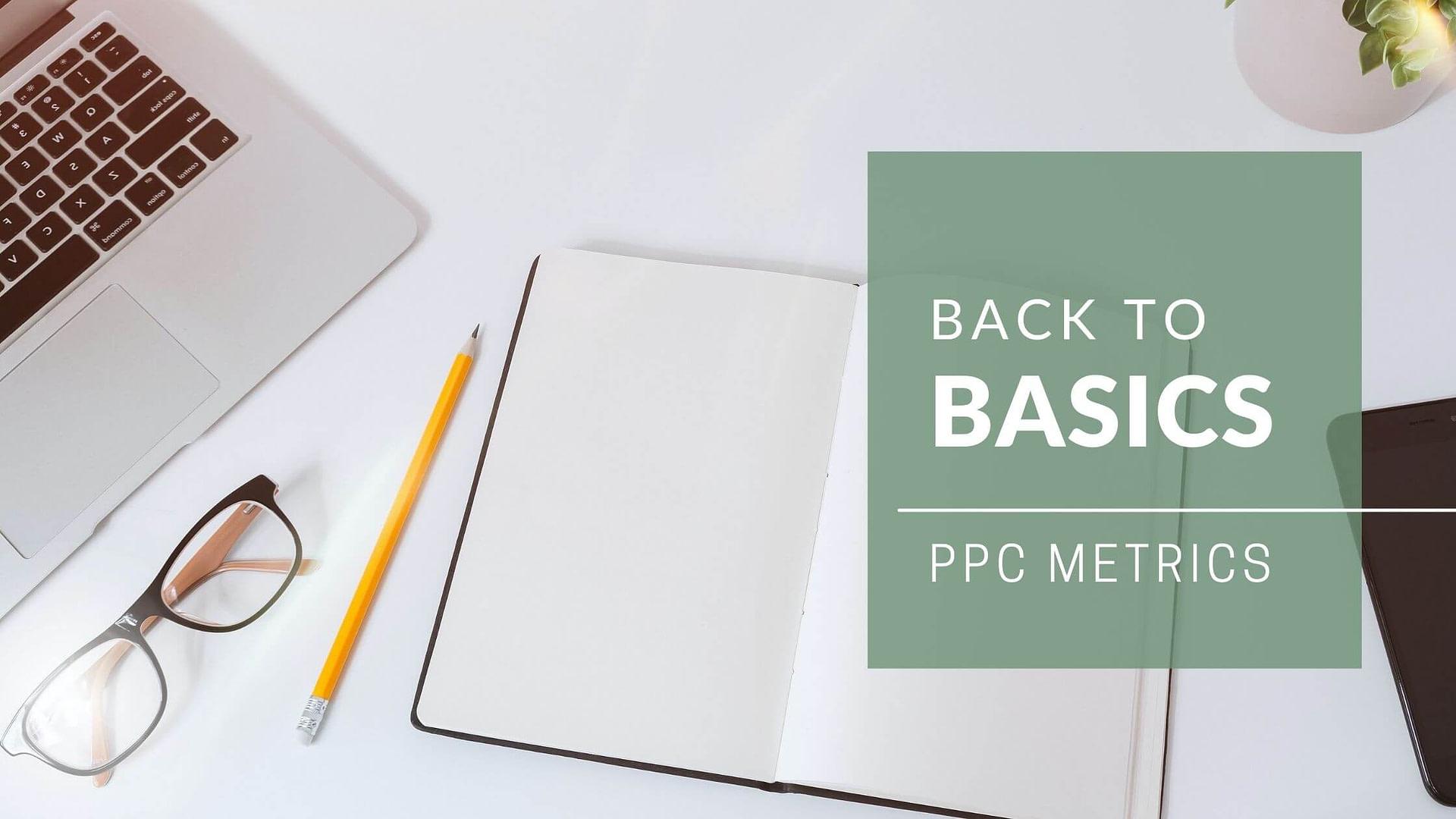 Back to Basics: PPC Metrics