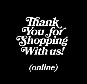 Thank You For Shopping With us! (online) Online/E-Commerce